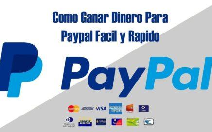 Como Ganar Dinero Para Paypal Facil Y Gratis 2017