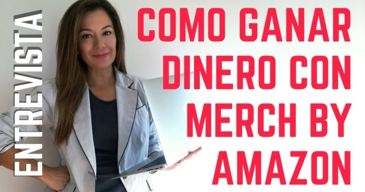 COMO GANAR DINERO POR INTERNET CON MERCH BY AMAZON