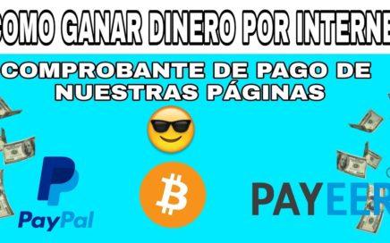 Como ganar dinero por Internet para Paypal Payeer y BTC comprobante de pago de nuestra pagina 2018