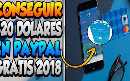 COMO TENER $20 DOLARES EN PAYPAL GRATIS | MÉTODO 2018 EFECTIVO