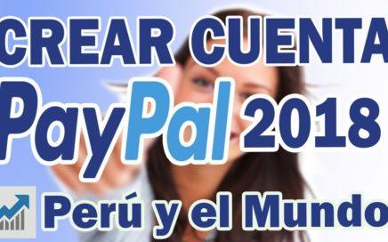 Crear una cuenta Paypal 2018 Perú y el Mundo (Paso a paso)