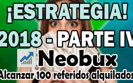 Estrategia Neobux 2018 | Alcanzar 100 referidos alquilados | Parte 4