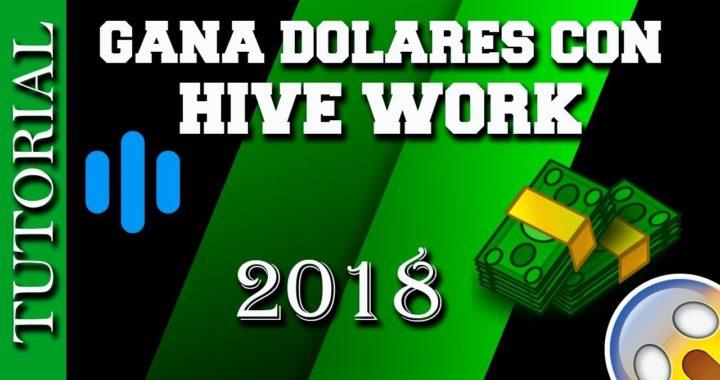 GANA DINERO POR INTERNET CON HIVE WORK  2018 | Tutorial |