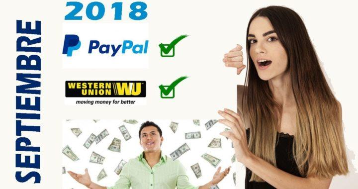 Ganar DINERO Para PAYPAL, Wester union   SEPTIEMBRE 2018   Pagina WEB