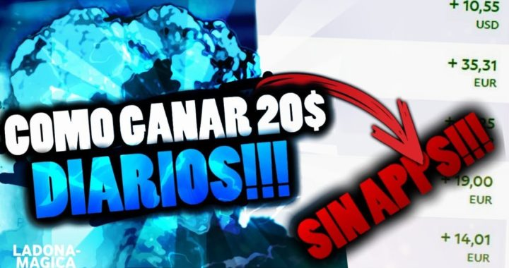 INCREÍBLE, COMO GANAR 20$ AL DÍA SIN DESCARGAR APPS!!!