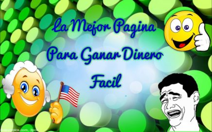 La mejor pagina para ganar dinero Facil.. #GanarDineroFacil