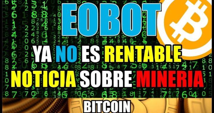 Noticia de Eobot   Ya no es rentable   Mineria de Bitcoin   JGUMoney