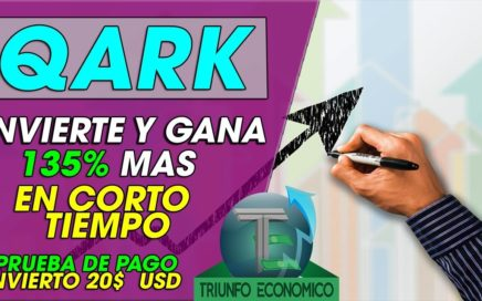 QARK| INVIERTE Y GANA MAS DINERO | 135% DE BENEFICIO EN CORTO TIEMPO + PRUEBAS DE PAGO