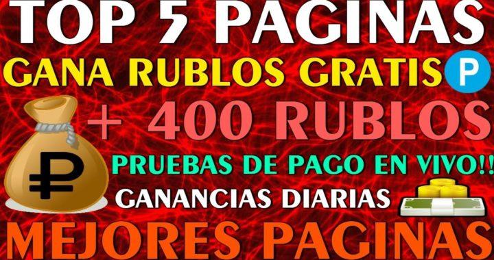 TOP 5 MEJORES PAGINAS - Gana Rublos GRATIS Diarios + de 400 RUBLOS - [PRUEBAS DE PAGO EN VIVO] 2018