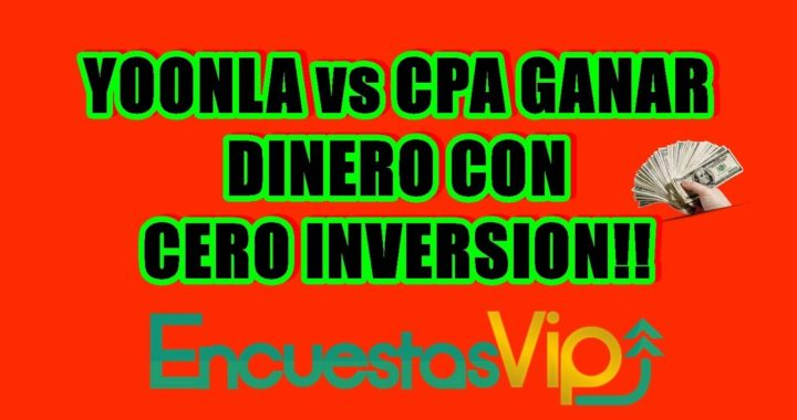 YOONLA GANAR DINERO VS CPA GANAR DINERO CON CERO INVERSIÓN!!