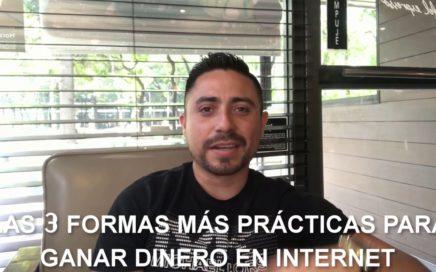 3 FORMAS PRÁCTICAS DE GANAR DINERO EN INTERNET