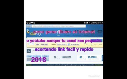 Como ganar dinero en internet o youtube aun que tengas un canal pequeño-acortando links 2018!!