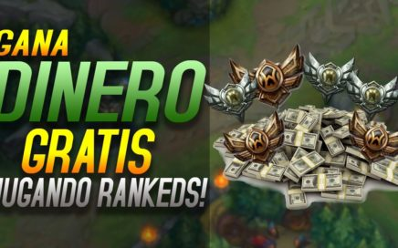 Consigue Dinero GRATIS JUGANDO RANKEDS | LEAGUE OF LEGENDS