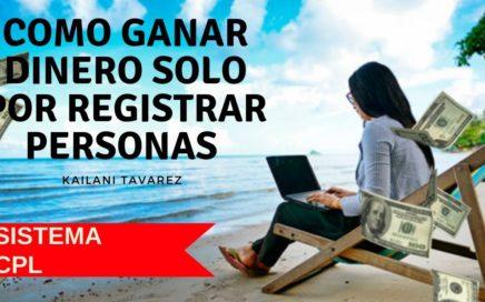 Gana Dinero Solo Por Registrar Personas (CPL) Sin Invertir!! | Kailani Tavarez