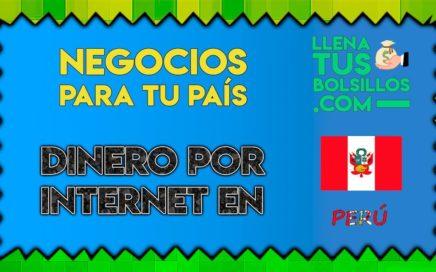 Ganar dinero en internet en Perú gratis   Los mejores negocios online