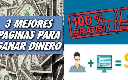 LAS 3 MEJORES PAGINAS PARA GANAR DINERO EN INTERNET GRATIS - FREE  DESDE CASA