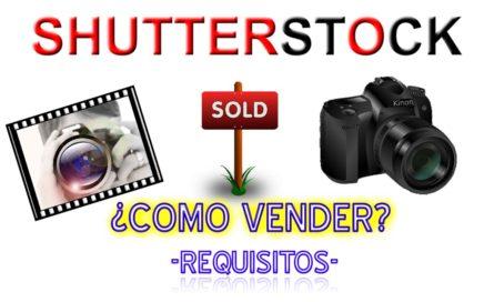 Parte 1 - Parte 2 Ganar Dinero en Internet Vende Tus Fotografias En Shutterstock.com - Requisitos
