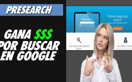 PRESEARCH| GANA DINERO por hacer Busquedas En Google (GRAN AVANCE)