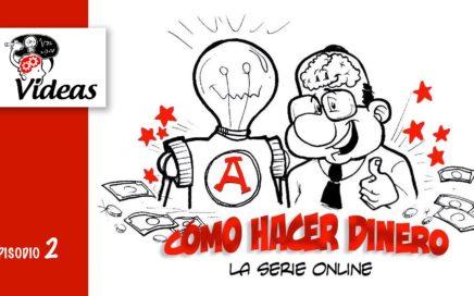 VIDEAS: COMO HACER DINERO (la serie) Episodio 2