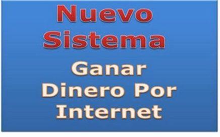 Como Ganar Dinero Con Internet Nuevo Sistema Para Ganar Dinero Con Internet