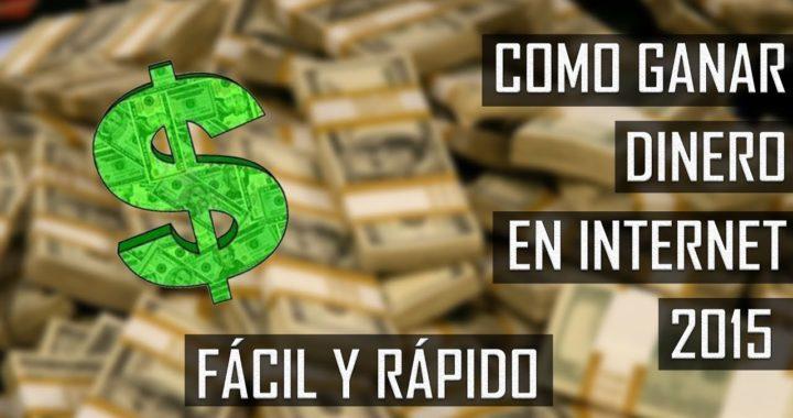 CÓMO GANAR DINERO EN INTERNET | FÁCIL & RÁPIDO | 2015