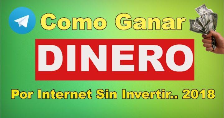 Como Ganar Dinero Por Internet sin Invertir. ..2018