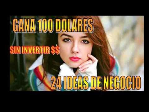 GANA 100 DOLARES SIN INVERTIR $$ CON ESTAS 24 IDEAS DE NEGOCIO