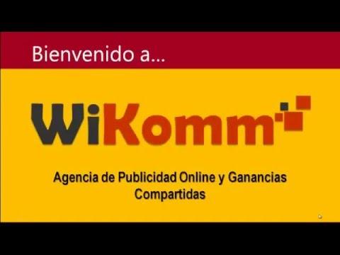 ganar dinero con WIKomm Agencia De Publicidad Y Ganancias Compartidas
