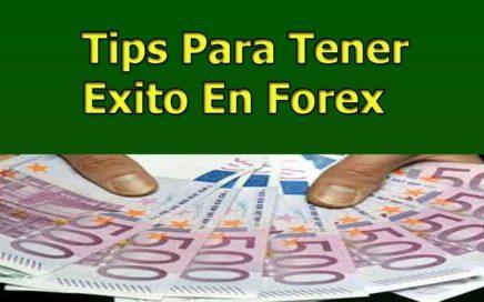 Tips Para Ganar Dinero y Ser Exitoso En Forex