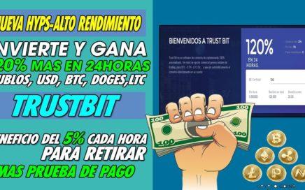 TRUSTBIT | Invierte Capital Y GANA EL 120% EN 24Horas Con BENEFICIO CADA HORA DE 5% + Prueba de PAGO