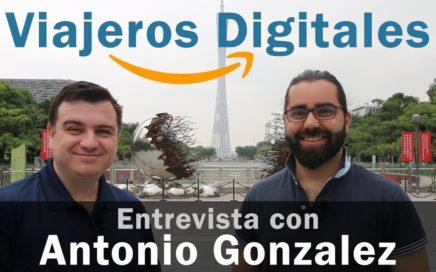 Viajeros Digitales | Gana dinero mientras viajas | Entrevista Antonio Gonzalez